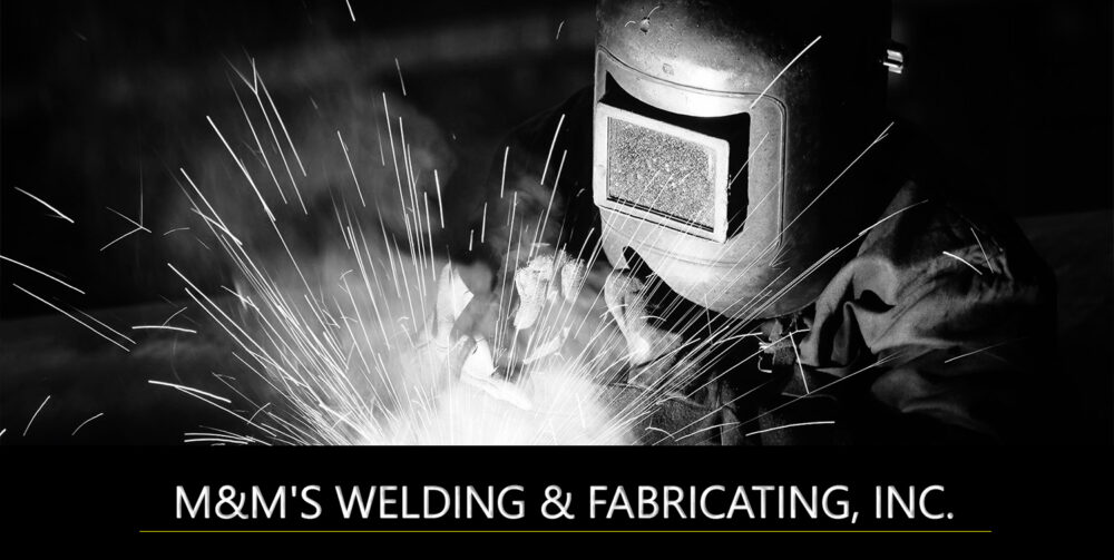 M&M'S Welding and Fabricating, Inc.